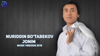 Nuriddin Bo'tabekov - Jonim | Нуриддин Бутабеков - Жоним (music version)