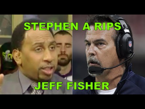 Stephen A Smith CALLS OUT Jeff Fisher- Head Coach for Los Angeles Rams