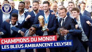 Equipe de France : Les Bleus envahissent l'Elysée ! (Juillet 2018)