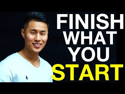 How to Finish What You Start (Every Time)