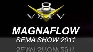 2011 SEMA Show Video Coverage - MagnaFlow Exhaust V8TV