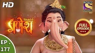 Vighnaharta Ganesh - Ep 177 - Full Episode - 27th April, 2018