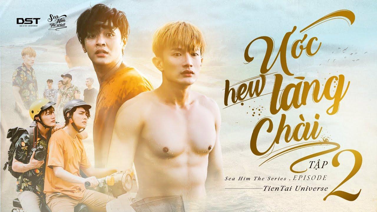 ƯỚC HẸN LÀNG CHÀI (Phim Đam Mỹ) - Tập 2   Sea Him The Series (boy love) ep.2   Dược sĩ Tiến, Hữu Tài