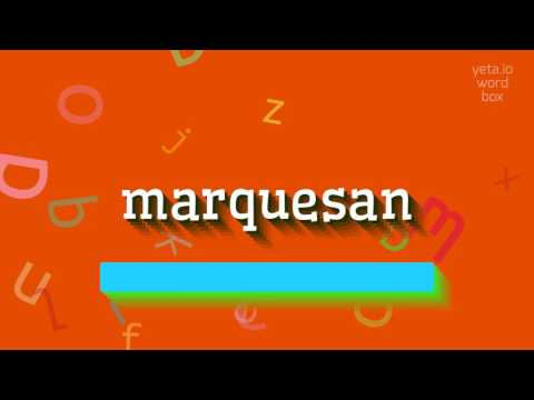 "How to say ""marquesan""! (High Quality Voices)"