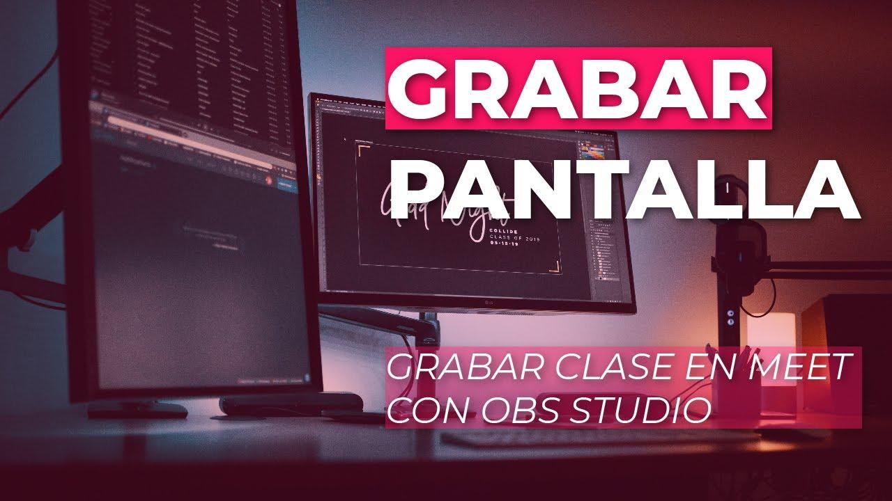 Grabar pantalla - Grabar tu clase con OBS Studio