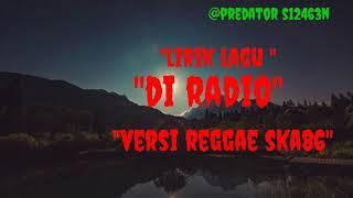 Lirik lagu Ska 86 - Di Radio (Versi Reggae) mp3
