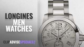 10 Best Selling Longines Men Watches [2018 ]: Longines Conquest Collection Men