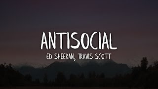 Ed Sheeran, Travis Scott - Antisocial (Lyrics / Lyric)
