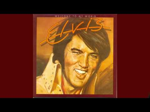 Elvis Presley - Welcome To My World -  Full Album