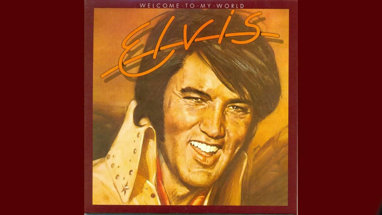 Songtext von Elvis Presley - Welcome to My World Lyrics