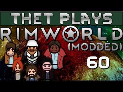 Thet Plays Rimworld 1.0 Part 60: Jeb's Hunting Tricks [Modded]