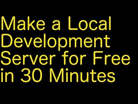 Make a Local Development Server for Free in 30 Minutes