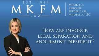 Mirabella, Kincaid, Frederick & Mirabella, LLC Video - How Are Divorce, Legal Separation and Annulment Different?