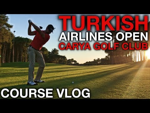 TURKISH AIRLINES OPEN - Course Vlog at Carya Golf Club with Lee Slattery