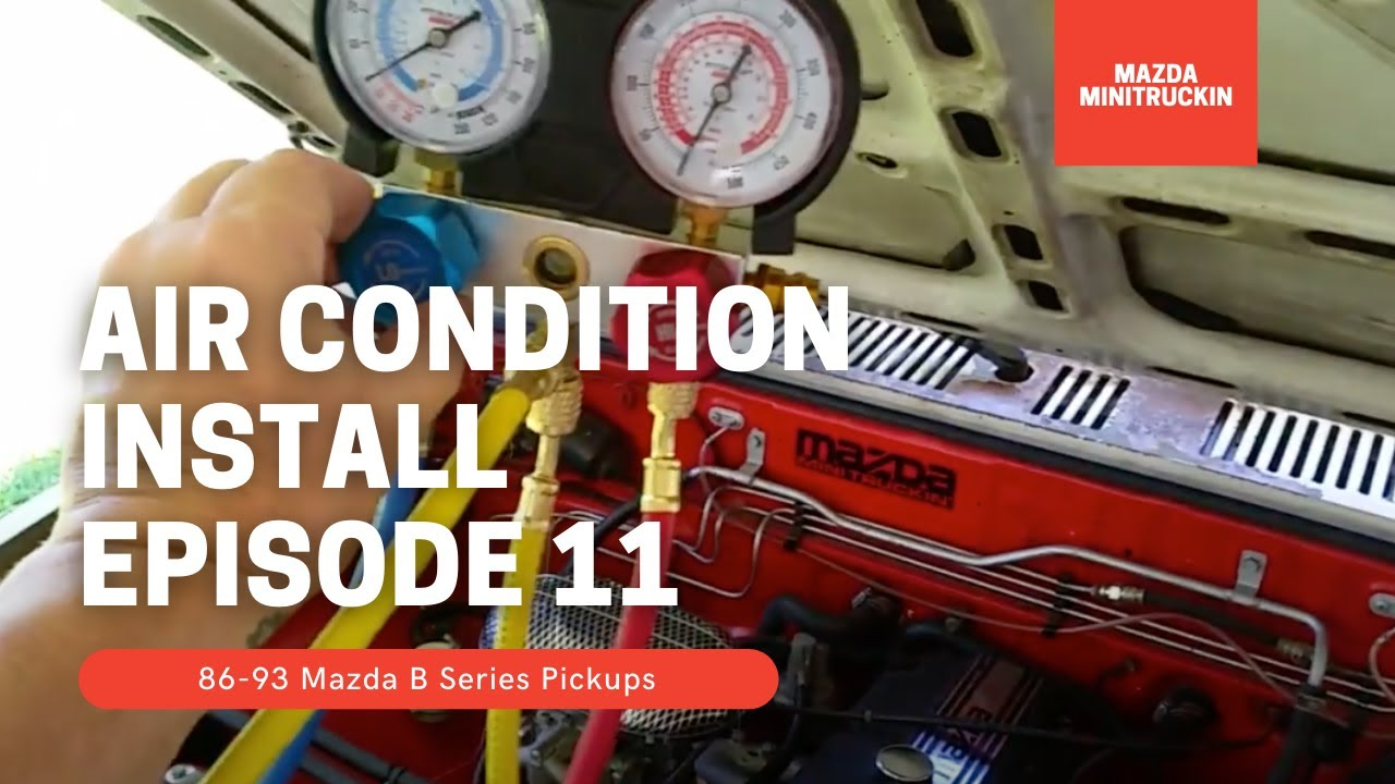 Mazda B Series Air Condition Install Part 11 of 12