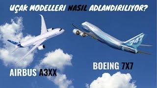 UÇAK MODELLERİ NASIL ADLANDIRILIYOR? AIRBUS A3XX & BOEING 7X7