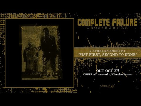 Complete Failure - Fist First, Second to None (official premiere)