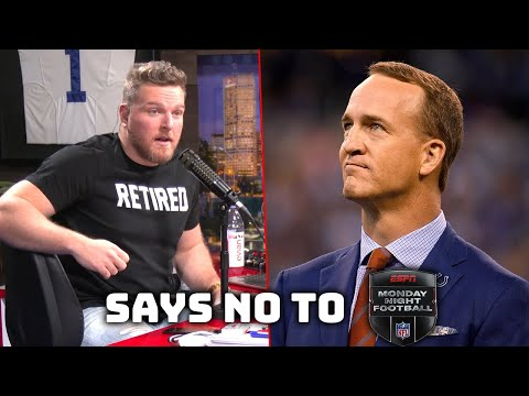 Pat McAfee's Thoughts On Peyton Manning Turning Down Monday Night Football