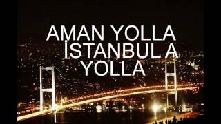 AMAN YOLLA İSTANBUL'A YOLLA thumbnail