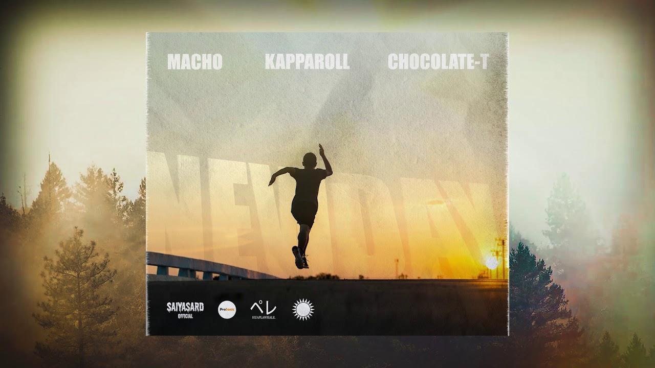 NEW DAY - KAPPA ROLL x MACHO x CHOCOLATE-T ( PROD BY CHOCOLATE-T )