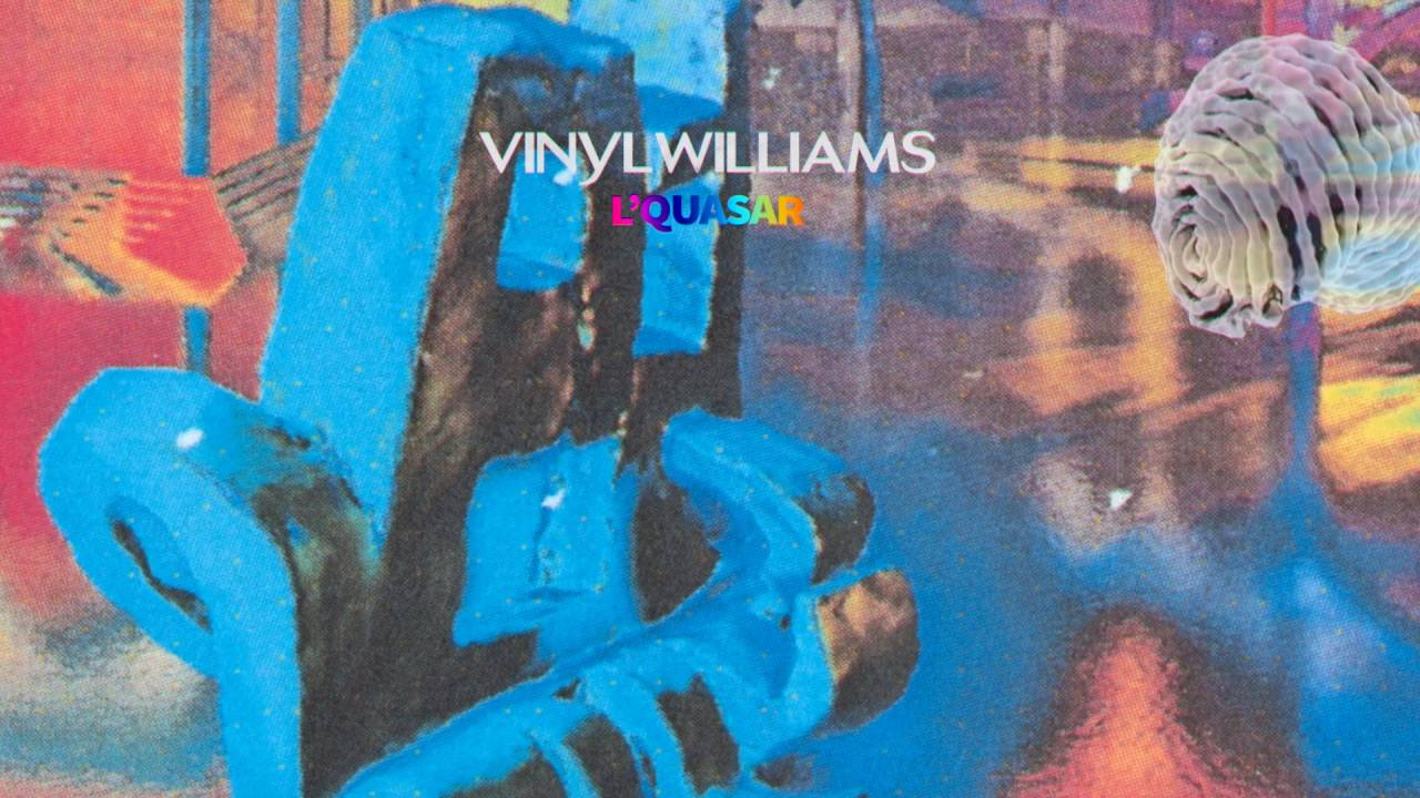 Vinyl Williams Quot L Quasar Quot Official Audio Youtube