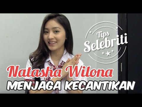 5 Tips Menjaga Kecantikan Ala Natasha Wilona