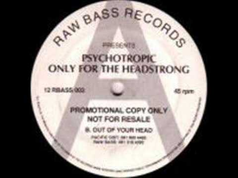 Psychotropic - Only for the headstrong