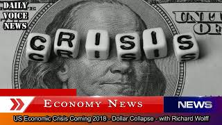 US Economic Crisis Coming 2018 - Dollar Collapse - with Richard Wolff