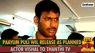 Paayum Puli will Release As Planned : Actor Vishal spl tamil video news 29-08-2015 Thanthi TV