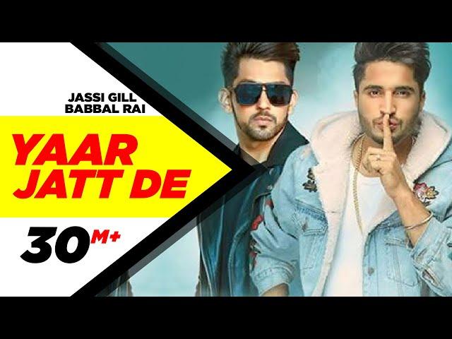 Yaar Jatt De | Jassi Gill & Babbal Rai | Latest Punjabi Song 2016 | Speed Records