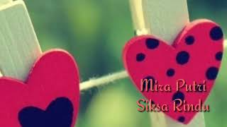 MIRA PUTRI-SIKSA RINDU(LIRIK VIDEO)