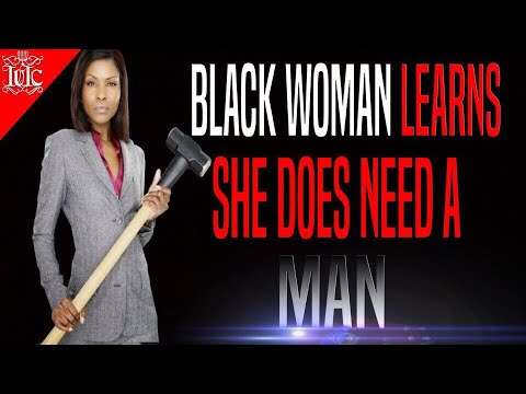 The Israelites: BLACK WOMAN LEARNS SHE DOES NEED A MAN