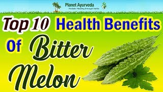 Top 10 Health Benefits of Bitter Melon