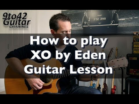 How To Play XO By Eden Guitar Tutorial