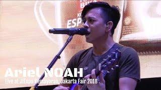 Ariel NOAH - Menghapus Jejakmu | Live at Kemayoran, Jakarta fair 2018