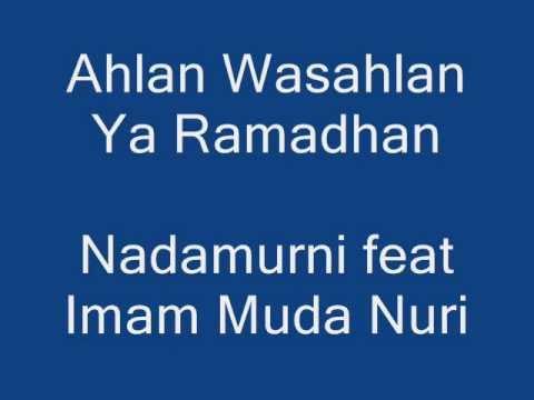 Ahlan Wasahlan Ya Ramadhan Nadamurni ft Imam Muda Nuri