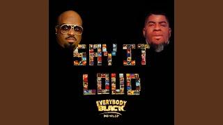 Play Say It Loud (Everybody Black Re-Flip)