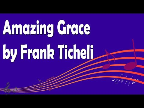 Amazing Grace by Frank Ticheli