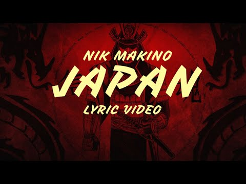 Japan - Nik Makino (LYRICS)
