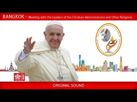 Pope Francis-Bangkok- Meeting with Religious Leaders 2019-11-22