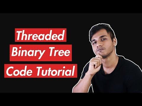 Threaded Binary Tree | Code Tutorial