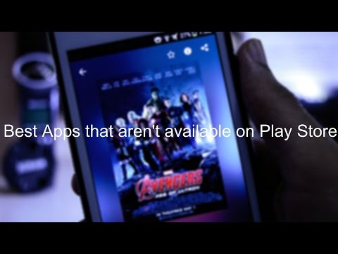 Best Android Apps that are not available on Play Store[4K][2015]