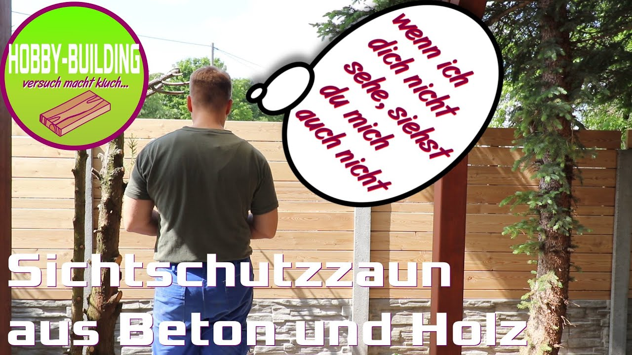 Sichtschutzzaun Aus Beton Und Holz Privacy Fence Made Of Wood An Concrete Hobby Building Youtube