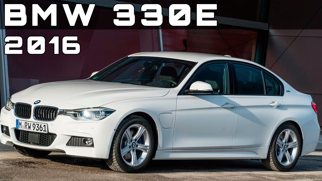 2016 Bmw 330e Review Rendered Price Specs Release Date