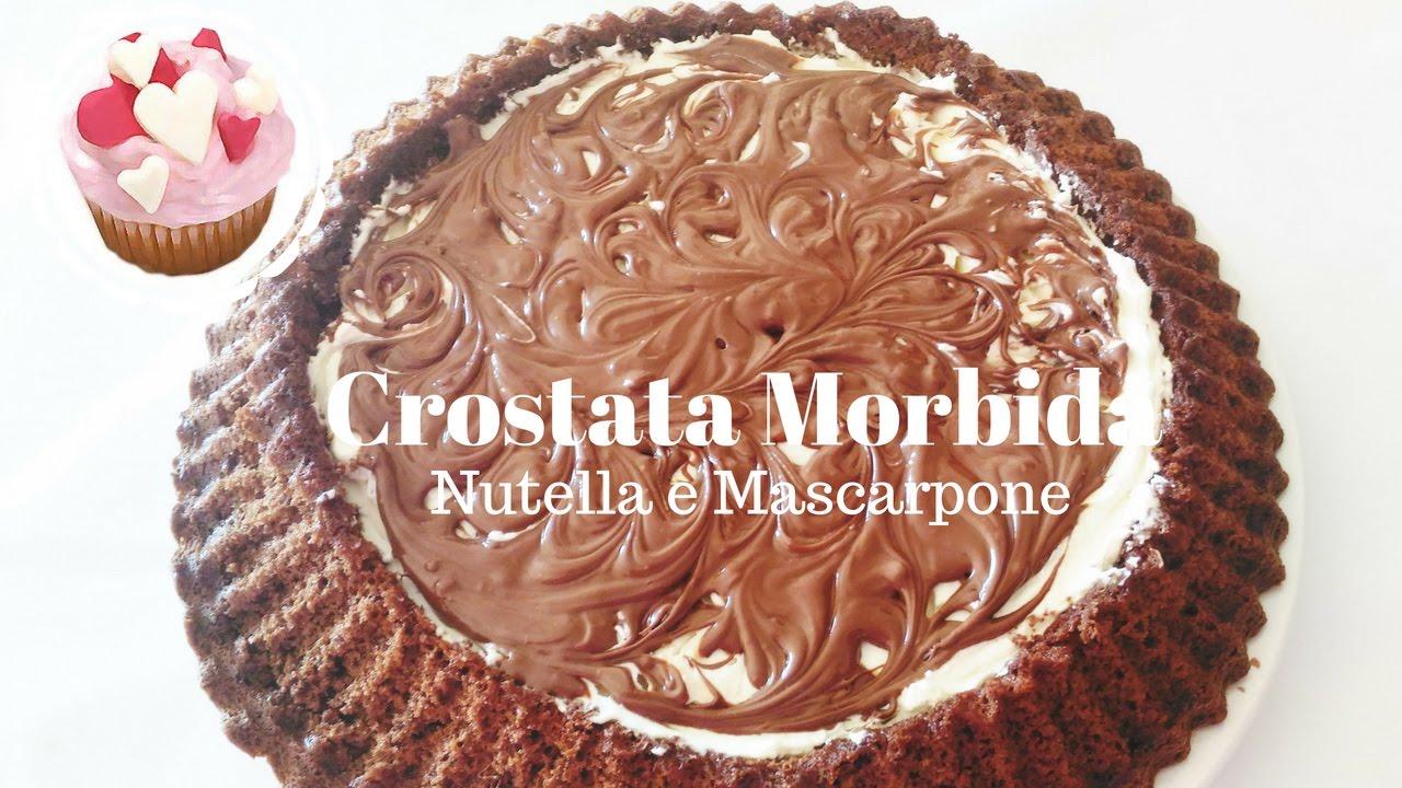 Crostata Morbida Al Cioccolato Nutella E Mascarpone Dolci Al