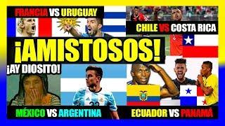 ARGENTINA VS MÉXICO - URUGUAY VS FRANCIA - CHILE VS HONDURAS - ECUADOR VS PANAMÁ