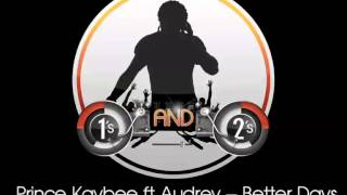 1s and 2s: Volume 2: Johannesburg Auditions: Prince Kaybee ft Audrey – Better Days