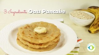 3 Ingredients Oats Pancake for Babies, Toddlers and Kids - Eggless