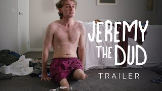Jeremy The Dud | Official Trailer