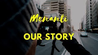 Https://youtu.be/hfdxymapgvo our story - menanti lirik lagu